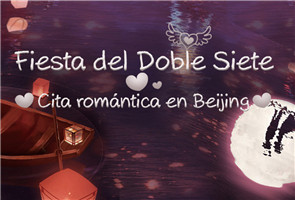 Fiesta del Doble Siete-Cita romántica en Beijing