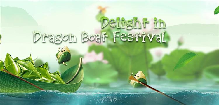 Delight in Dragon Boat Festival